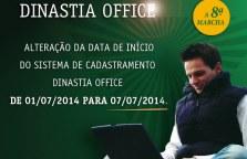 ATENÇÃO: ALTERAÇÃO DA DATA DE INICIO DO SISTEMA DE CADASTRAMENTO DINASTIA OFFICE DE 01/07/2014 PARA 07/07/2014.